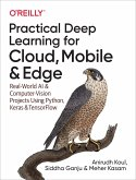 Practical Deep Learning for Cloud, Mobile& Edge