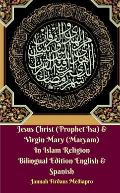 Jesus Christ (Prophet Isa) and Virgin Mary (Maryam) In Islam Religion Bilingual Edition English and Spanish - Mediapro, Jannah Firdaus