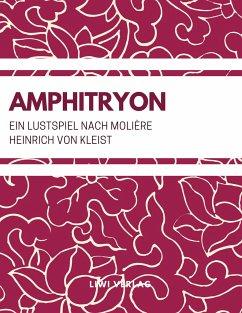 Amphitryon (Ein Lustspiel nach Molière) - Kleist, Heinrich von