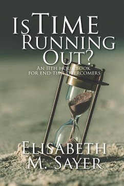 Is Time Running Out? - Sayer, Elisabeth M.