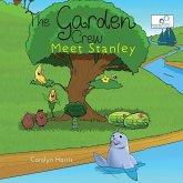 The Garden Crew Meet Stanley