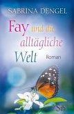 Fay und die alltägliche Welt (eBook, ePUB)
