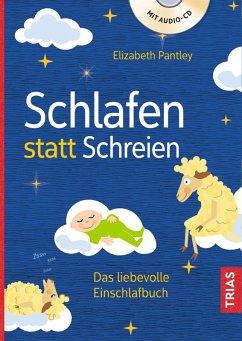 Schlafen statt Schreien (eBook, ePUB) - Pantley, Elizabeth