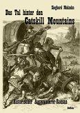 Das Tal hinter den Catskill Mountains - Historischer Auswanderer-Roman (eBook, ePUB)