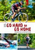 Go hard or go home - Faszination Ultratriathlon (eBook, ePUB)