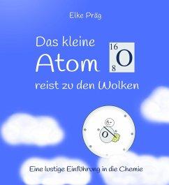 Das kleine Atom O. reist zu den Wolken (eBook, ePUB) - Präg, Elke