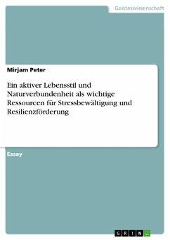 Ein aktiver Lebensstil und Naturverbundenheit als wichtige Ressourcen für Stressbewältigung und Resilienzförderung (eBook, PDF)