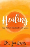 Healing: The Act of Radical Self-Care (eBook, ePUB)