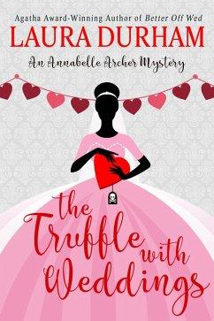 The Truffle with Weddings (Annabelle Archer Wedding Planner Mystery, #12) (eBook, ePUB)