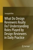 What Do Design Reviewers Really Do? Understanding Roles Played by Design Reviewers in Daily Practice (eBook, PDF)