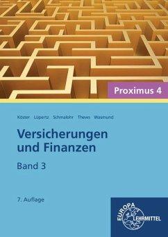 Versicherungen und Finanzen (Proximus 4)/3 - Köster, Peter; Lüpertz, Viktor; Schmalohr, Rolf; Thews, Uwe; Wasmund, Katja