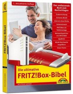 Die ultimative FRITZ!Box Bibel - Das Praxisbuch 2. aktualisierte Auflage - mit vielen Insider Tipps und Tricks - komplett in Farbe - Gieseke, Wolfram