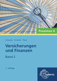 Versicherungen und Finanzen, Band 2 - Proximus 4 - Eichenauer, Herbert; Schmalohr, Rolf; Thews, Uwe
