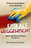 Eiskalt weggewischt: Theres´ und Frau Schäufeles erster Fall