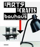 Von Arts and Crafts zum Bauhaus. Kunst und Design - eine neue Einheit!