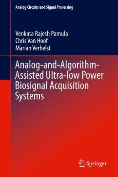 Analog-and-Algorithm-Assisted Ultra-low Power Biosignal Acquisition Systems (eBook, PDF) - Pamula, Venkata Rajesh; Van Hoof, Chris; Verhelst, Marian