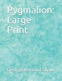 Pygmalion: Large Print
