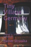 Tiny Village Germany: Limited to 10 Pieces Worldwide