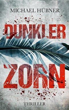 Dunkler Zorn (eBook, ePUB) - Hübner, Michael