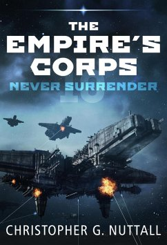 Never Surrender (The Empire's Corps, #10) (eBook, ePUB) - Nuttall, Christopher G.