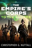 To The Shores (The Empire's Corps, #6) (eBook, ePUB)