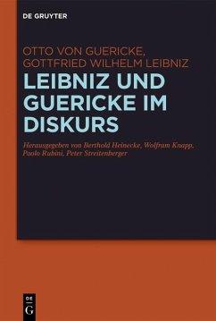 Leibniz und Guericke im Diskurs (eBook, PDF) - Guericke, Otto; Leibniz, Gottfried Wilhelm