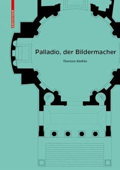 Palladio, der Bildermacher (eBook, PDF) - Bürklin, Thorsten