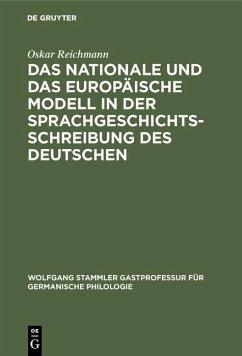 Das nationale und das europäische Modell in der Sprachgeschichtsschreibung des Deutschen (eBook, PDF) - Reichmann, Oskar