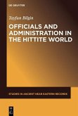 Officials and Administration in the Hittite World (eBook, PDF)