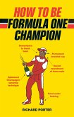 How to be Formula One Champion (eBook, ePUB)