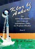Klor bi Anker! Oder Geschichten vom ersten und wahrhaftigen Leben des Kaftains Blaubeer (Band 2)