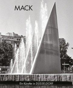 Heinz Mack. Ein Künstler in Düsseldorf - Mack, Heinz