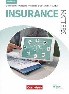 Matters Wirtschaft - Insurance Matters 3rd edition - B1-Mitte B2 - Schülerbuch - Deking, Imke; Fensel, Willi; Grussendorf, Marion; Haberkorn, Sandra; Habermann, Carla; Purvis, Keith
