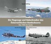 Die Flugzeuge und Hubschrauber des Österreichischen Bundesheeres. Aircraft and Helicopters of the Austrian Air Force.
