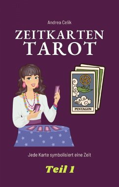 Tarot: Zeitkarten (eBook, ePUB) - Celik, Andrea