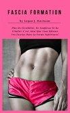 Fascia Formation Pour Plus De Flexibilité, De Souplesse Et De Vitalité (eBook, ePUB)