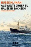 Als Weltbürger zu Hause in Sachsen (eBook, ePUB)