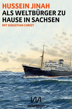 Als Weltbürger zu Hause in Sachsen (eBook, ePUB) - Jinah, Hussein