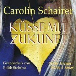 Küsse mit Zukunft (MP3-Download) - Schairer, Carolin