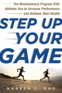 Step Up Your Game (eBook, ePUB) - Rao, Naresh C.
