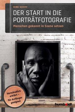 Der Start in die Porträtfotografie (eBook, PDF) - Schiff, Dirk