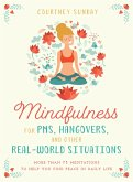 Mindfulness for PMS, Hangovers, and Other Real-World Situations (eBook, ePUB)