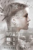 The Girl Who Wouldn't Die (eBook, ePUB)
