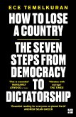 How to Lose a Country: The 7 Steps from Democracy to Dictatorship (eBook, ePUB)