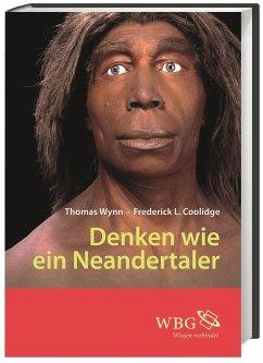 Denken wie ein Neandertaler - Wynn, Thomas;Coolidge, Frederick