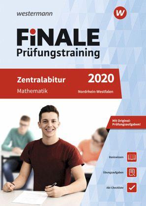 FiNALE Prüfungstraining 2020 - Zentralabitur Nordrhein-Westfalen, Mathematik