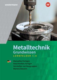 Metalltechnik Grundwissen / Lernfelder 1-4. Schülerband - Tiedt, Günther; Langanke, Lutz; Kirschberg, Uwe; Kaese, Jürgen