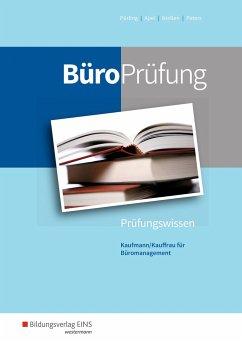 BüroPrüfung. Kaufmann/Kauffrau für Büromanagement: Prüfungsvorbereitung - BüroWelt