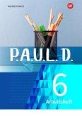 P.A.U.L. D. (Paul) 6. Arbeitsheft. Für Gymnasien und Gesamtschulen - Neubearbeitung