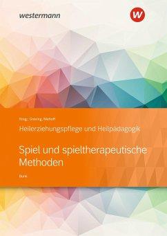 Heilerziehungspflege und Heilpädagogik. Schülerband. Spiel und spieltherapeutische Methoden - Bunk, Ulrich